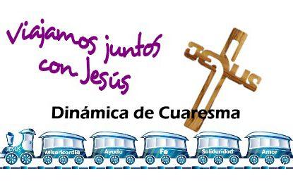 """Dinámica de Cuaresma """"Viajamos juntos con Jesús"""""""