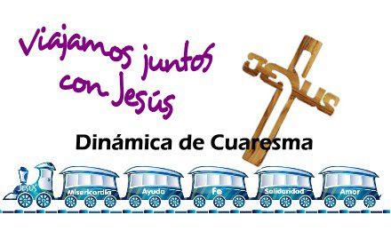"""Dinámica de Cuaresma´17 """"Viajamos juntos con Jesús"""""""