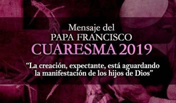 Mensaje del Papa Francisco para la Cuaresma 2019