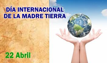 Día Internacional de la Madre Tierra | 22 abril